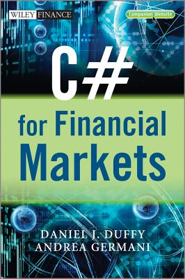 C# for Financial Markets By Duffy, Daniel J.