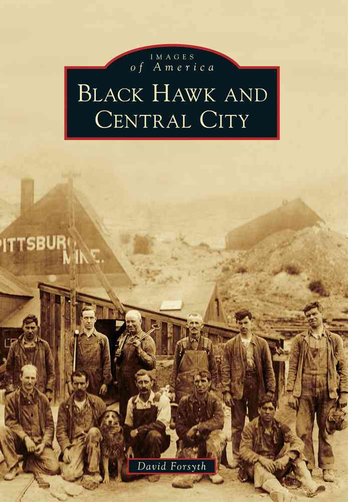 Black Hawk and Central City By Forsyth, David